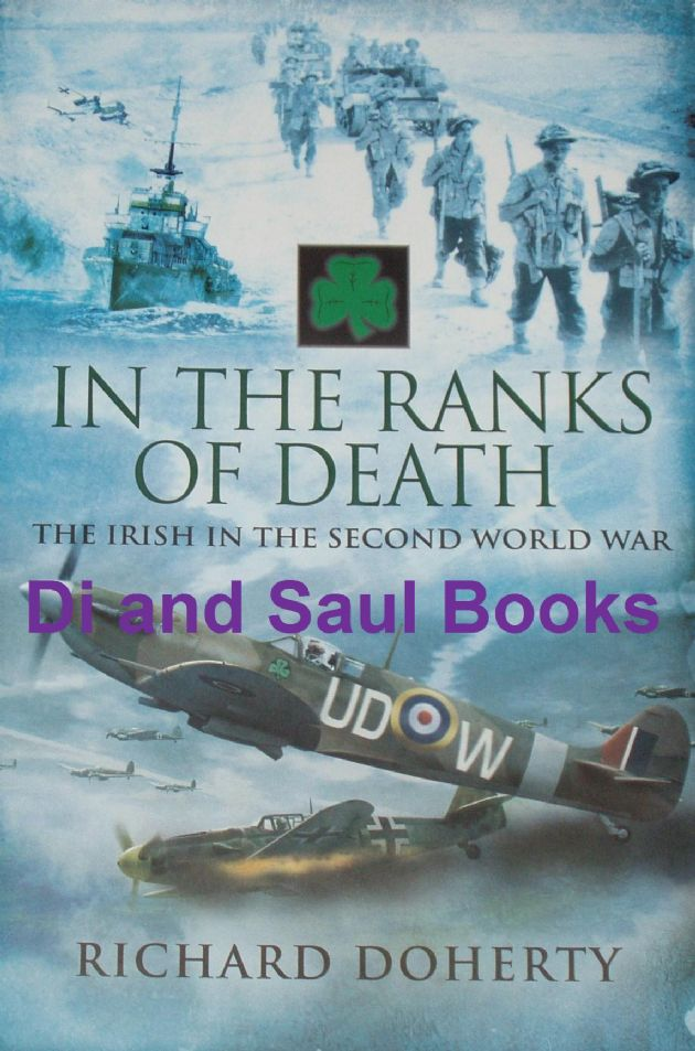 In the Ranks of Death - The Irish in the Second World War, by Richard Doherty